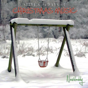 Steve's 25 Days of Christmas Music 2011: Navidaddy